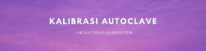 KALIBRASI Autoclave