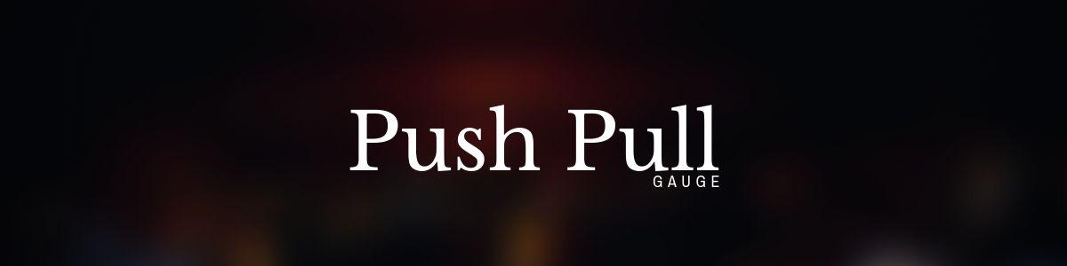 Kalibrasi Push Pull Gauge